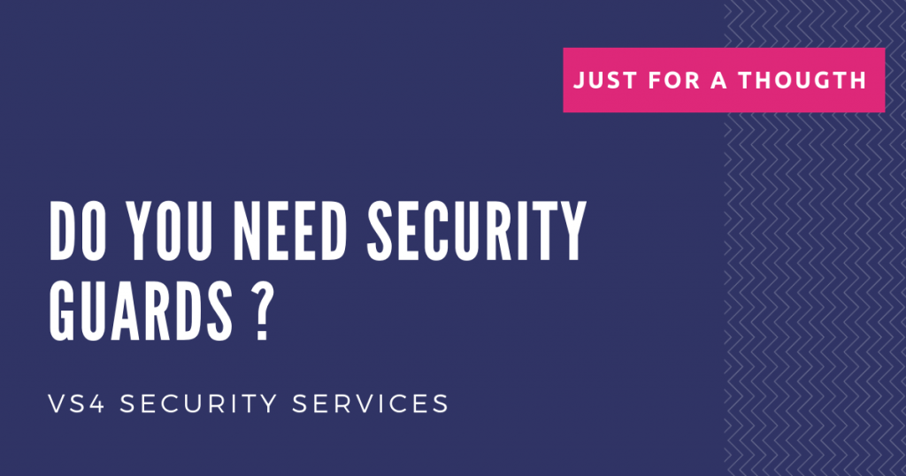 Importance Of Security Guards | VS4 | Trust Us - Be Safe